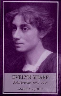 Evelyn Sharp: Rebel Woman, 1869-1955 (Paperback)