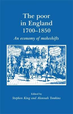 The Poor in England 1700-1850: An Economy of Makeshifts (Paperback)