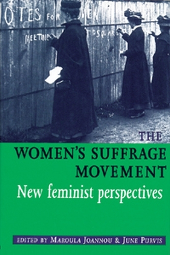 The Women's Suffrage Movement: *New Feminist Perspectives* (Paperback)