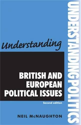Understanding British and European Political Issues - Understanding Politics (Paperback)