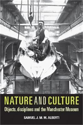 Nature and Culture: Objects, Disciplines and the Manchester Museum (Hardback)
