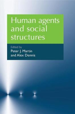 Human Agents and Social Structures (Paperback)