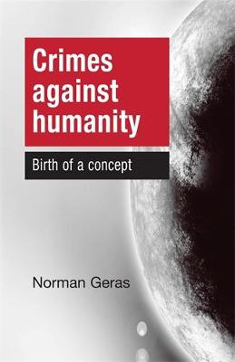 Crimes Against Humanity: Birth of a Concept (Hardback)