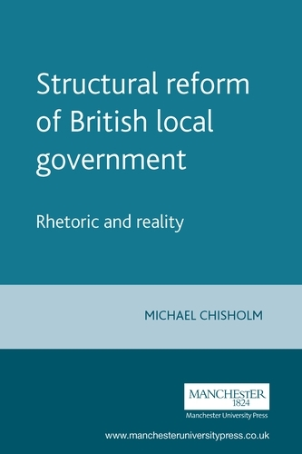 Structural Reform of British Local Government: Rhetoric and Reality (Paperback)