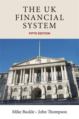 The Uk Financial System: Theory and Practice, Fifth Edition (Paperback)