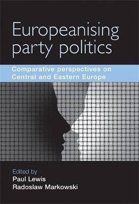 Europeanising Party Politics: Comparative Perspectives on Central and Eastern Europe (Hardback)