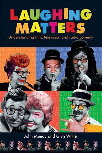 Laughing Matters: Understanding Film, Television and Radio Comedy (Paperback)