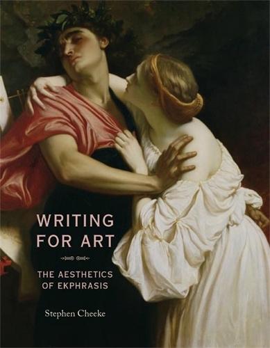 Writing for Art: The Aesthetics of Ekphrasis (Paperback)