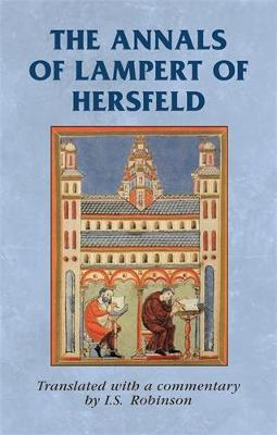The Annals of Lampert of Hersfeld - Manchester Medieval Sources (Hardback)