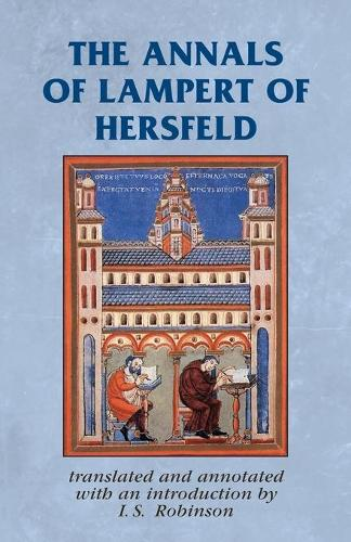 The Annals of Lampert of Hersfeld - Manchester Medieval Sources (Paperback)