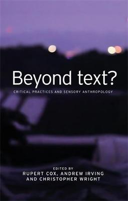 Beyond Text?: Critical Practices and Sensory Anthropology (Hardback)