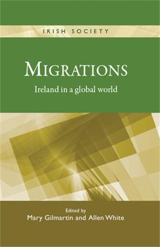 Migrations: Ireland in a Global World - Irish Society (Hardback)