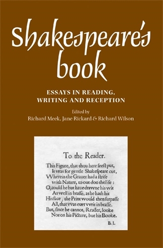 Shakespeare'S Book: Essays in Reading, Writing and Reception (Paperback)