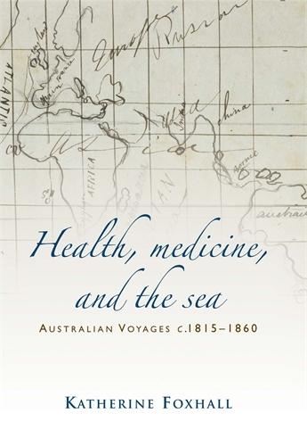 Health, Medicine, and the Sea: Australian Voyages, <I>C</I>.1815-60 (Hardback)
