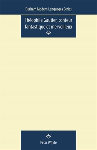Theophile Gautier, Conteur Fantastique Et Merveilleux (Paperback)