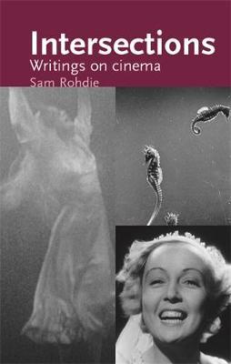 Intersections: Writings on Cinema - Cinema Aesthetics (Hardback)
