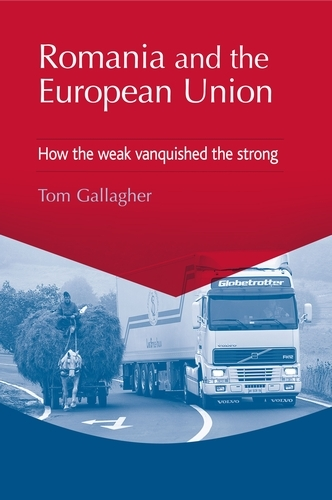 Romania and the European Union: How the Weak Vanquished the Strong (Paperback)