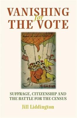 Vanishing for the Vote: Suffrage, Citizenship and the Battle for the Census (Paperback)