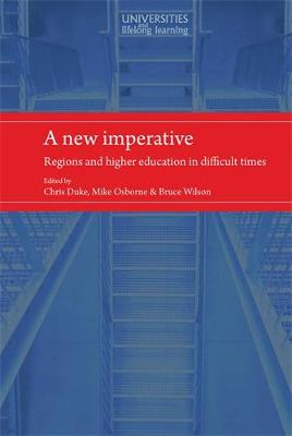 A New Imperative: Regions and Higher Education in Difficult Times - Universities and Lifelong Learning (Hardback)