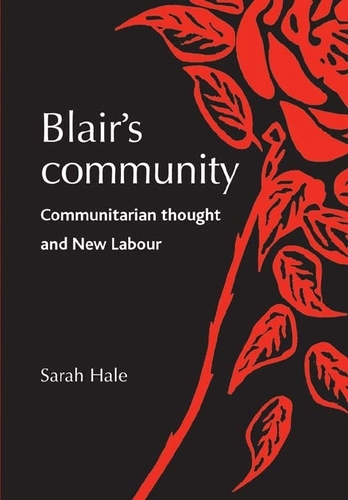Blair'S Community: Communitarian Thought and New Labour (Paperback)
