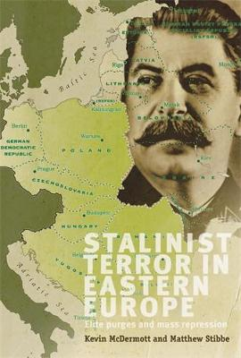 Stalinist Terror in Eastern Europe: Elite Purges and Mass Repression (Paperback)