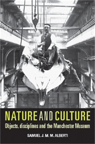 Nature and Culture: Objects, Disciplines and the Manchester Museum (Paperback)