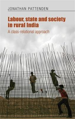 Labour, State and Society in Rural India: A Class-Relational Approach (Hardback)