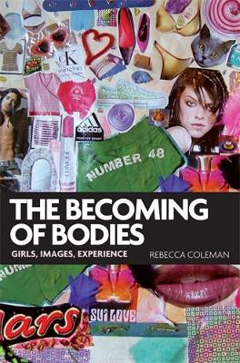 The Becoming of Bodies: Girls, Images, Experience (Paperback)