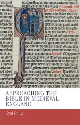Approaching the Bible in Medieval England - Manchester Medieval Studies (Hardback)