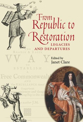 From Republic to Restoration: Legacies and Departures (Hardback)