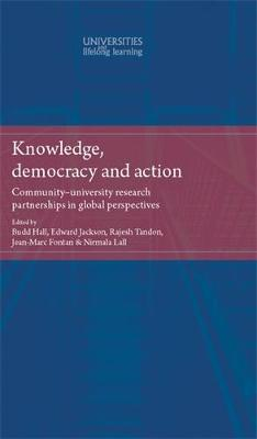 Knowledge, Democracy and Action: Community-University Research Partnerships in Global Perspectives - Universities and Lifelong Learning (Hardback)