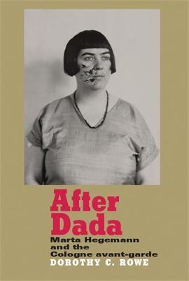 After Dada: Marta Hegemann and the Cologne Avant-Garde (Hardback)