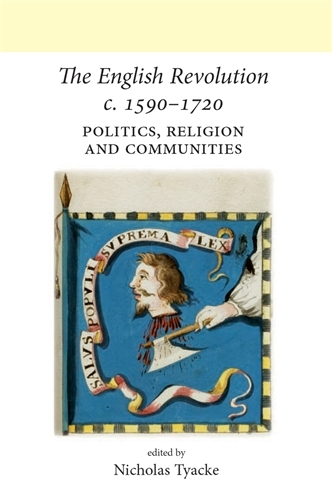 The English Revolution c. 1590-1720: Politics, Religion and Communities - Neale UCL Studies in British History (Paperback)