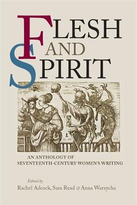 Flesh and Spirit: An Anthology of Seventeenth-Century Women's Writing (Hardback)