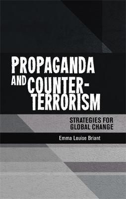 Propaganda and Counter-Terrorism: Strategies for Global Change (Hardback)
