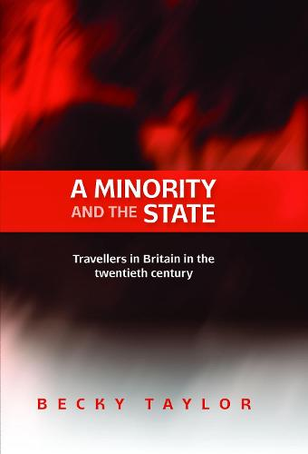 A Minority and the State: Travellers in Britain in the Twentieth Century (Paperback)