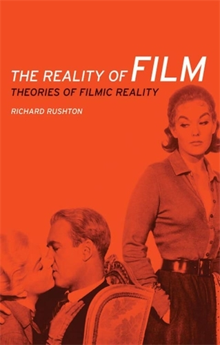 The Reality of Film: Theories of Filmic Reality (Paperback)