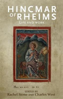 Hincmar of Rheims: Life and Work (Hardback)