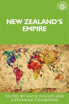 New Zealand's Empire - Studies in Imperialism (Hardback)