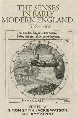 The Senses in Early Modern England, 1558-1660 (Hardback)