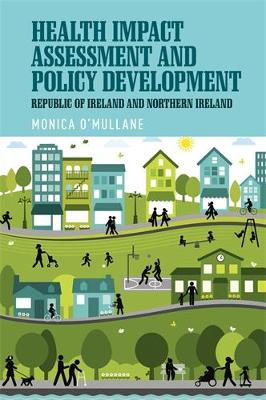 Health Impact Assessment and Policy Development: The Republic of Ireland and Northern Ireland (Hardback)