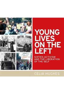Young Lives on the Left: Sixties Activism and the Liberation of the Self (Hardback)