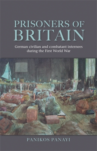 Prisoners of Britain: German Civilian and Combatant Internees During the First World War (Paperback)
