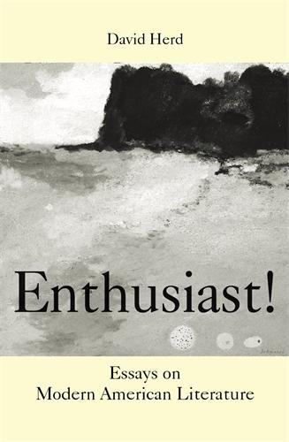 Enthusiast!: Essays on Modern American Literature (Paperback)