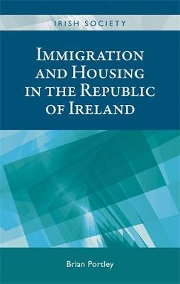 Immigration and Housing in the Republic of Ireland - Irish Society (Hardback)
