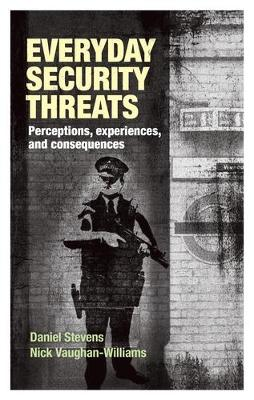 Everyday Security Threats: Perceptions, Experiences, and Consequences (Hardback)
