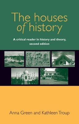The Houses of History: A Critical Reader in History and Theory, (Paperback)