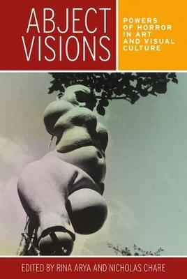 Abject Visions: Powers of Horror in Art and Visual Culture (Paperback)