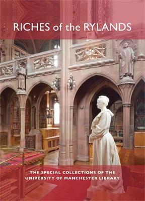 Riches of the Rylands: The Special Collections of the University of Manchester Library (Hardback)