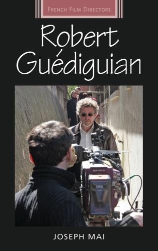 Robert GueDiguian - French Film Directors Series (Hardback)
